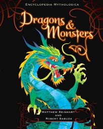 Encyclopedia Mythologica: Dragons & Monsters
