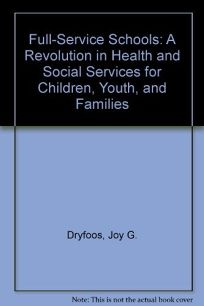 Full-Service Schools: A Revolution in Health and Social Services for Children