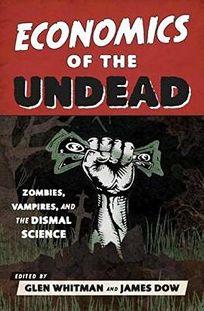 Economics of the Undead: Zombies