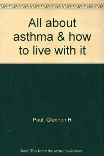 All about Asthma and How to Live with It