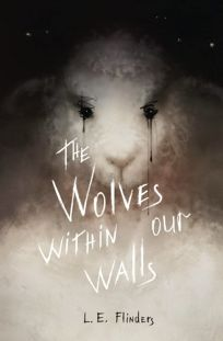The Wolves Within Our Walls