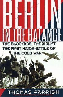 Berlin in the Balance: The Blockade