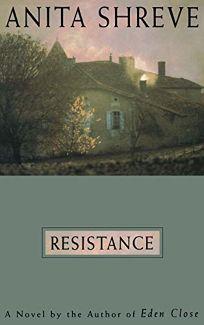 Resistance: A Novel Tag: Author of Eden Close