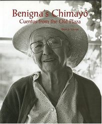 Benignas Chimayo: Cuentos From The Old Plaza
