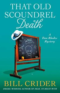 That Old Scoundrel Death: A Sheriff Dan Rhodes Mystery