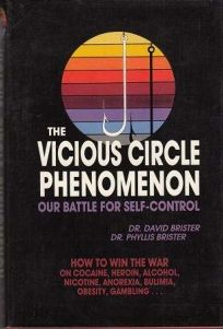 The Vicious Circle Phenomenon: Our Battle for Self-Control: How to Win the War