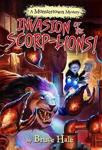 Invasion of the Scorp-Lions a Monstertown Mystery