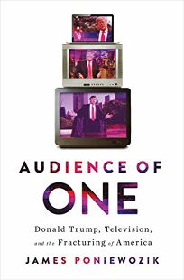 Audience of One: Donald Trump