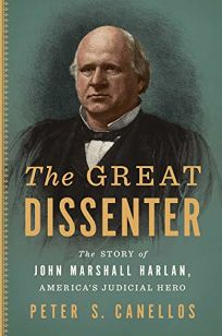 The Great Dissenter: The Story of John Marshall Harlan