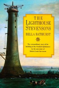 The Lighthouse Stevensons: The Extraordinary Story of the Building of the Scottish Lighthouses by the Ancestors of Robert Louis Stevenson