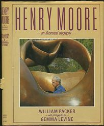 Henry Moore: An Illustrated Biography