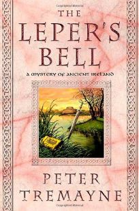 The Lepers Bell: A Mystery of Ancient Ireland