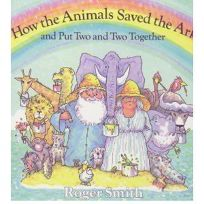 How the Animals Saved the Ark and Put Two and Two Together