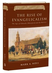 THE RISE OF EVANGELICALISM: The Age of Edwards