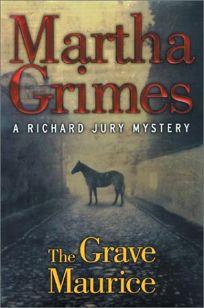THE GRAVE MAURICE: A Richard Jury Mystery