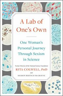 A Lab of One's Own: One Woman's Personal Journey Through Sexism in Science