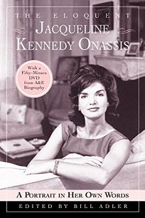 The Eloquent Jacqueline Kennedy Onassis: A Portrait in Her Own Words [With DVD]