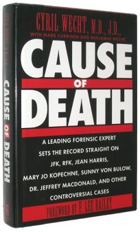 Cause of Death: 2a Leading Forensic Expert Sets the Record Straight