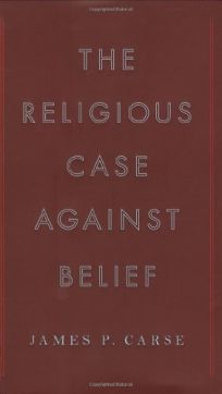 The Religious Case Against Belief