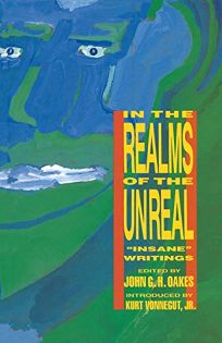 In the Realms of the Unreal: Insane Writings