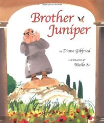 Children's Book Review: Brother Juniper by Diane Gibfried, Author