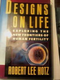 Designs on Life: Exploring the New Frontiers of Human Fertility