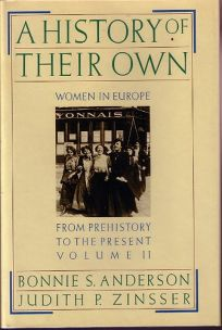 A History of Their Own: Women in Europe from Prehistory to the Present