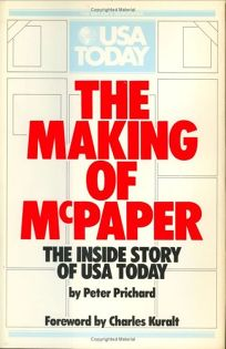 The Making of McPaper: The Inside Story of USA Today