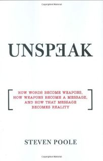 Unspeak: How Words Become Weapons