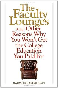 The Faculty Lounges and Other Reasons Why You Wont Get the College Education You Paid For