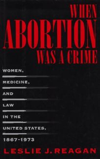When Abortion Was a Crime: Women
