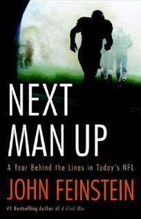 Next Man Up: A Year Behind the Lines in Todays NFL
