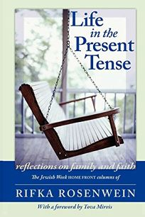 Life in the Present Tense: Reflections on Family and Faith