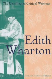 Edith Wharton: The Uncollected Critical Writings