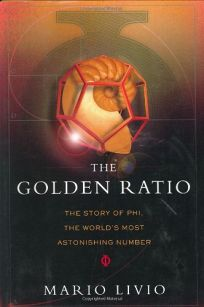 THE GOLDEN RATIO: The Story of Phi