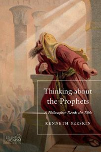Thinking about the Prophets: A Philosopher Reads the Bible