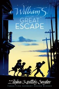 Childrens book review william s and the great escape by zilpha william s and the great escape fandeluxe Image collections