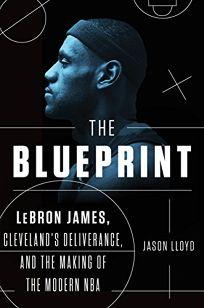 Nonfiction book review the blueprint lebron james clevelands the blueprint lebron james malvernweather Images