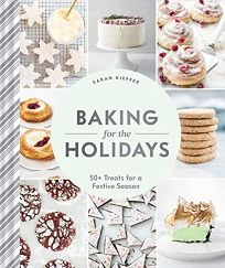 Baking for the Holidays: 50+ Cozy