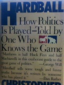 Hardball: How Politics is Played
