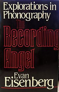 The Recording Angel: Explorations in Phonography