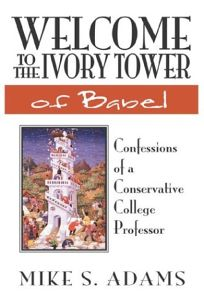 Welcome to the Ivory Tower of Babel: Confessions of a Conservative College Professor