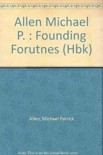 Founding Fortunes