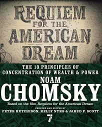 Requiem for the American Dream: The 10 Principles of Concentration of Wealth and Power
