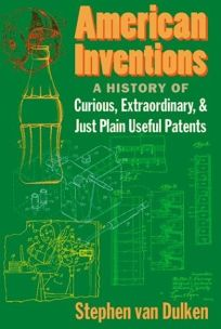 American Inventions: A History of Curious