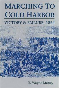 Marching to Cold Harbor: Victory and Failure