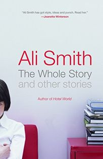 THE WHOLE STORY: And Other Stories