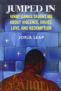 Jumped In: What Gangs Taught Me About Violence