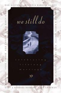 We Still Do: Celebrating Love for a Lifetime