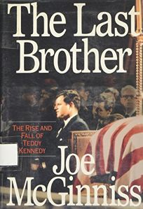 The Last Brother: The Rise and Fall of Teddy Kennedy